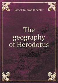 The Geography of Herodotus