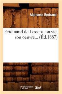 Ferdinand de Lesseps: Sa Vie, Son Oeuvre (Ed.1887)
