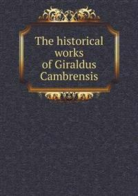 The Historical Works of Giraldus Cambrensis