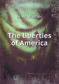 The Liberties of America