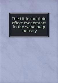 The Lillie Multiple Effect Evaporators in the Wood Pulp Industry