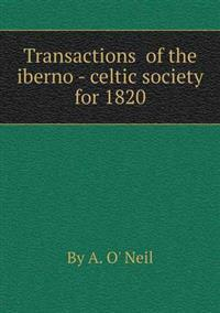 Transactions of the Iberno - Celtic Society for 1820