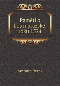 Pameti O Bouri Prazske, Roku 1524