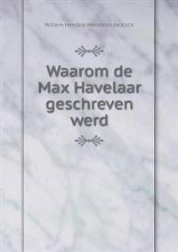 Waarom de Max Havelaar Geschreven Werd