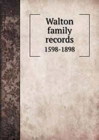 Walton Family Records 1598-1898