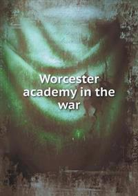 Worcester Academy in the War