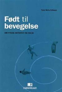 Født til bevegelse - Tove Brita Eriksen | Ridgeroadrun.org