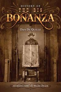 History of the Big Bonanza: An Authentic Account of the Discovery, History, and Working of the World Renowned Comstock Silver Lode of Virginia Cit