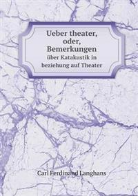 Ueber Theater, Oder, Bemerkungen Uber Katakustik in Beziehung Auf Theater