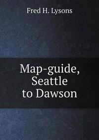 Map-Guide, Seattle to Dawson