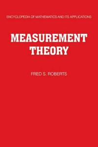 Encyclopedia of Mathematics and its Applications Measurement Theory: Series Number 7