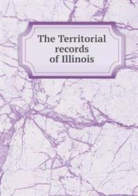 The Territorial Records of Illinois