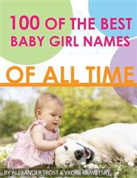 100 of the Best Baby Girl Names of All Time