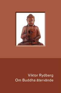 Om Buddha återvände