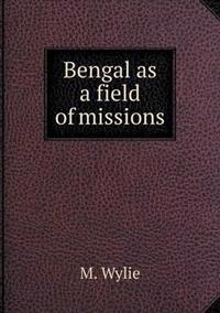 Bengal as a Field of Missions