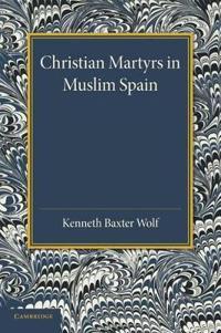 Christian Martyrs in Muslim Spain