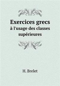 Exercices Grecs A L'Usage Des Classes Superieures