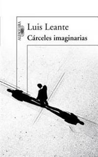 Carceles Imaginarias = Imagined Prisons