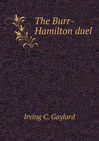 The Burr-Hamilton Duel