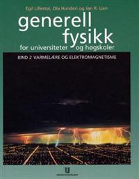 Generell fysikk for universiteter og høgskoler. Bd. 2
