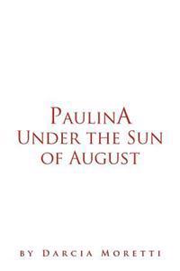 Paulina Under the Sun of August