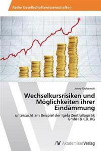 Wechselkursrisiken Und Moglichkeiten Ihrer Eindammung