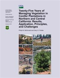 Twenty-Five Years of Managing Vegetation in Conifer Plantations in Northern and Central California: Results, Application, Principles, and Challenges