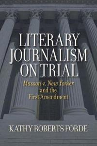 Literary Journalism on Trial