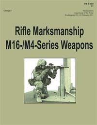 Rifle Marksmanship M16-/M4-Series Weapons (FM 3-22.9): Change 1