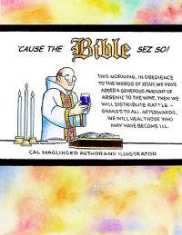 Cause the Bible Sez So!