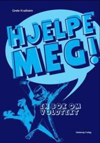Hjelpe meg!; en bok om voldtekt