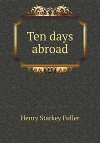 Ten Days Abroad
