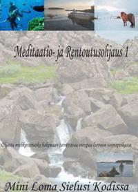 Meditaatio- ja Rentoutusohjaus 1 (cd)