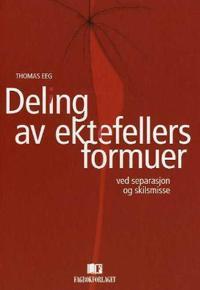 Deling av ektefellers formuer - Thomas Eeg | Inprintwriters.org