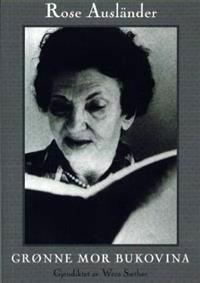 Grønne mor Bukovina - Rose Ausländer   Inprintwriters.org