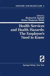 Health Services and Health Hazards: The Employee's Need to Know