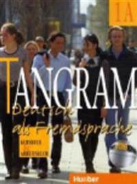 TANGRAM - AUSGABE IN SECHS BANDEN - LEVEL 1; KURSBUCH & ARBEITSBUCH 1A
