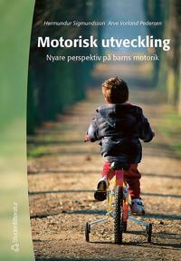 Motorisk utveckling : nyare perspektiv på barns motorik
