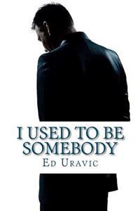 I Used to Be Somebody: A Denny Best Story