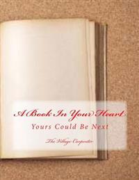 A Book in Your Heart: Yours Could Be Next