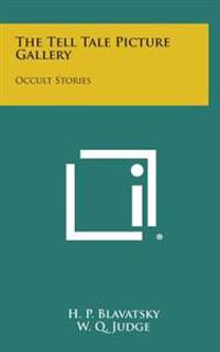 The Tell Tale Picture Gallery: Occult Stories