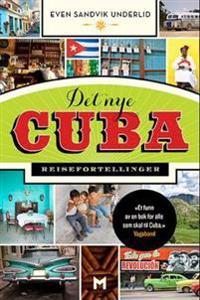 Det nye Cuba - Even Sandvik Underlid | Ridgeroadrun.org