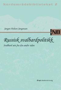 Russisk svalbardpolitikk - Jørgen Holten Jørgensen pdf epub