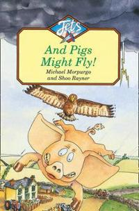 And Pigs Might Fly