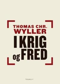 I krig og fred - Thomas Chr. Wyller   Ridgeroadrun.org