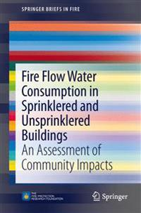 Fire Flow Water Consumption in Sprinklered and Unsprinklered Buildings