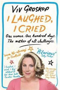 I laughed, i cried - one woman, one hundred days, the mother of all challen