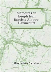 Memoires de Joseph Jean Baptiste Albouy-Dazincourt