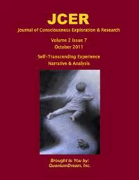 Journal of Consciousness Exploration & Research Volume 2 Issue 7: Self-Transcending Experience (Narrative & Analysis)