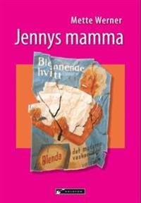 Jennys mamma - Mette Werner pdf epub